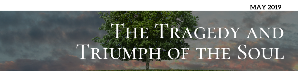 The Tragedy and Triumph of the Soul