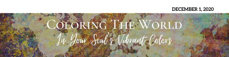 Coloring the World in Your Soul's Vibrant Colors